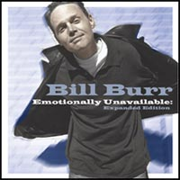 Bill Burr's Emotionally Unavailable