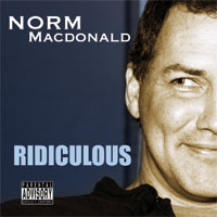 Norm MacDoanld's CD Ridiculous