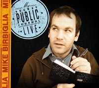 Mike Birbiglia's My Secret Public Journal Live